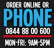 Order online or phone 0844 88 00 600 Mon-Fri: 9am-5pm