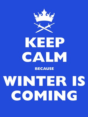 Keep Calm Because Winter Is Coming Mens Blue T-Shirt - Buy Online at Gri...