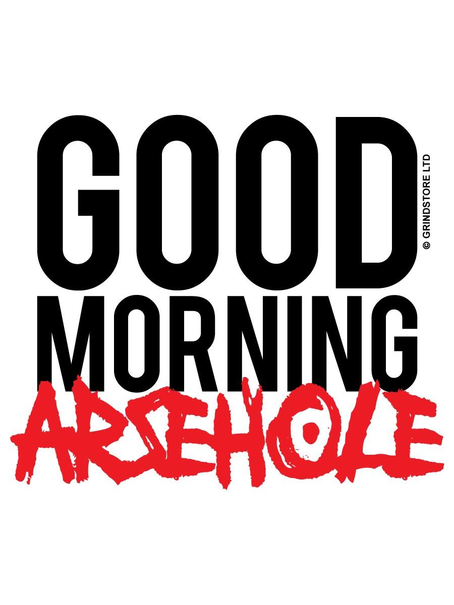 Good Morning All Caps : Good morning arsehole mug buy online at grindstore
