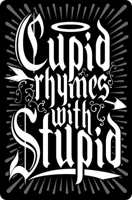Cupid Rhymes With Stupid Anti-Valentines Small Tin Sign