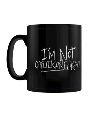 I'm Not O'Fucking Kay Black Mug