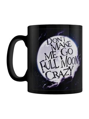 Don't Make Me Go Full Moon Crazy Black Mug