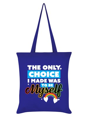 The Only Choice I Made Was To Be Myself Royal Blue Tote Bag
