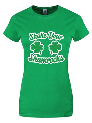 St Patrick's Day Shake Your Shamrocks Ladies Green T-Shirt
