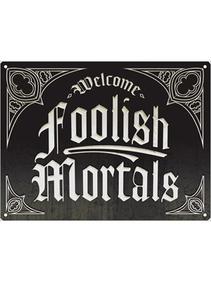 Welcome Foolish Mortals Mini Hanging Tin Sign
