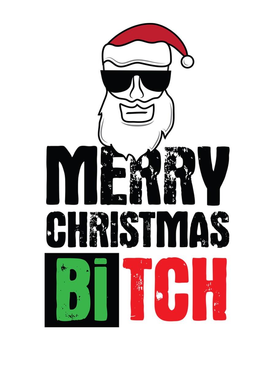 Merry xmas bitch