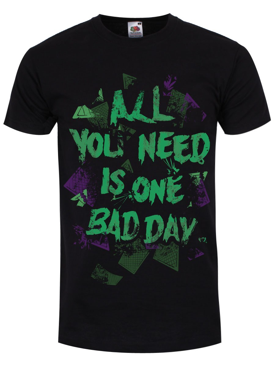 6600566eb9447 All You Need Is One Bad Day Men s Black T-Shirt
